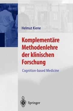 Komplementäre Methodenlehre der klinischen Forschung - Kiene, Helmut