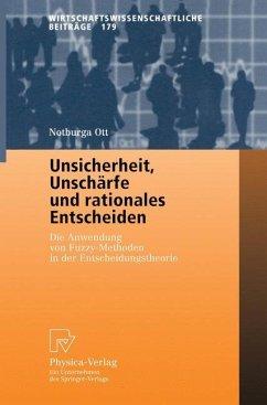 Unsicherheit, Unschärfe und rationales Entscheiden - Ott, Notburga