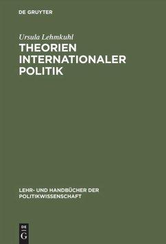 Theorien Internationaler Politik - Lehmkuhl, Ursula