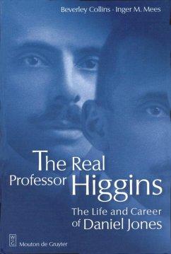 The Real Professor Higgins - Collins, Beverley;Mees, Inger M.