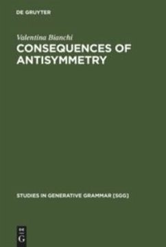 Consequences of Antisymmetry - Bianchi, Valentina