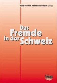 Das Fremde in der Schweiz. Ergebnisse soziologischer Forschungen