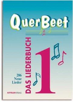 286 Neue Lieder / QuerBeet, Das Liederbuch Tl.1