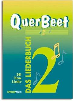 241 Neue Lieder / QuerBeet, Das Liederbuch Tl.2