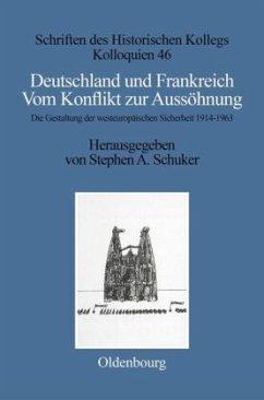 Deutschland und Frankreich - Vom Konflikt zur Aussöhnung - Müller-Luckner, Elisabeth