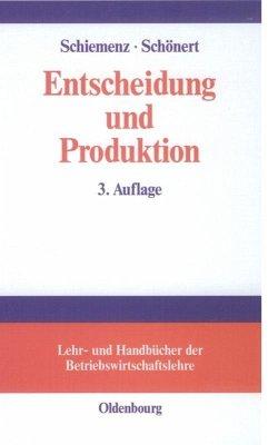 Entscheidung und Produktion - Schiemenz, Bernd; Schönert, Olaf