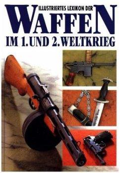 illustriertes lexikon der waffen im 1 und 2 weltkrieg. Black Bedroom Furniture Sets. Home Design Ideas