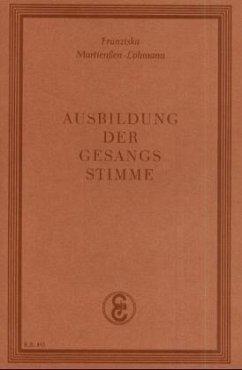 Ausbildung der Gesangsstimme - Martienßen-Lohmann, Franziska