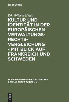Kultur und Identität in der europäischen Verwaltungsrechtsvergleichung - mit Blick auf Frankreich und Schweden - Heyen, Erk V.