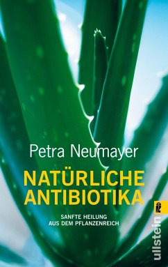Natürliche Antibiotika - Neumayer, Petra