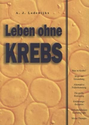 Leben ohne Krebs - Lodewijkx, A. J.