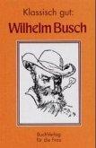 Wilhelm Busch. Klassisch gut