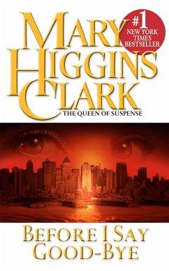 Before I Say Good-Bye - Clark, Mary Higgins