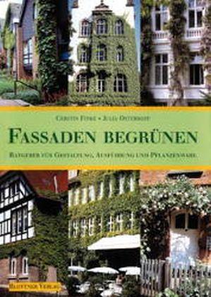 Fassaden begrünen - Finke, Cerstin; Osterhoff, Julia