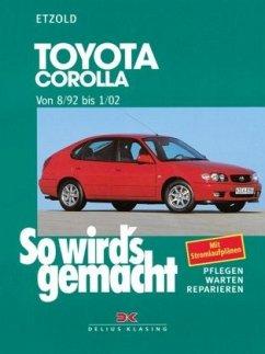 So wird's gemacht. Toyota Corolla ab 8/92 - Etzold, Rüdiger