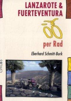 Lanzarote & Fuerteventura per Rad - Schmitt-Burk, Eberhard