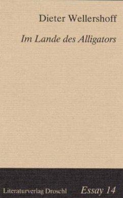 Im Lande des Alligators - Wellershoff, Dieter