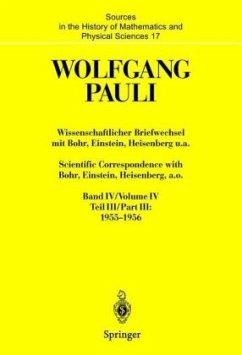 Wissenschaftlicher Briefwechsel Bd. 4/ Teil 3 mit Bohr, Einstein, Heisenberg u. a. / Scientific Correspondence with Bohr, Einstein, Heisenberg a. o - Pauli, Wolfgang