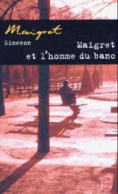 Maigret et l' homme du banc - Simenon, Georges