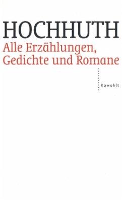 Alle Erzählungen, Gedichte und Romane - Hochhuth, Rolf