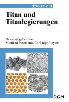 Titan und Titanlegierungen - Peters, Manfred / Leyens, Christoph (Hgg.)