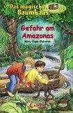 Gefahr am Amazonas / Das magische Baumhaus Bd.6