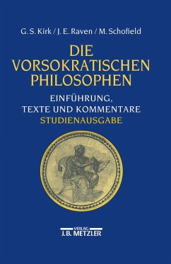 Die vorsokratischen Philosophen. Studienausgabe - Kirk, Geoffrey S.;Raven, John E.;Schofield, Malcolm