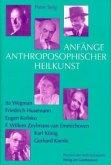 Anfänge Anthroposophischer Heilkunst