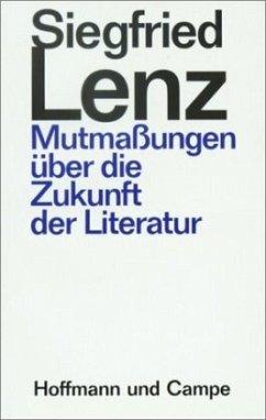 Mutmaßungen über die Zukunft der Literatur - Lenz, Siegfried