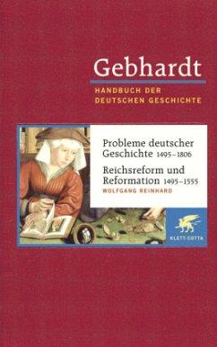 Probleme deutscher Geschichte (1495 - 1806) / Reichsreform und Reformation (1495 - 1555) - Gebhardt, Bruno