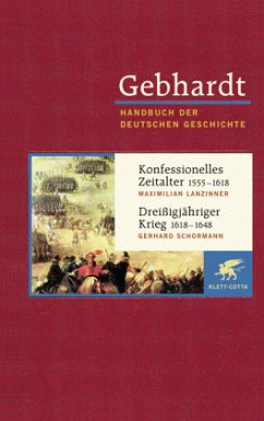 Konfessionelles Zeitalter (1555 - 1618) / Dreißigjähriger Krieg (1618 - 1648) - Gebhardt, Bruno