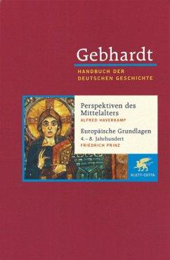 Spätantike Band 01. Perspektiven des Mittelalters. Europäische Grundlagen 4.-8. Jahrhundert - Gebhardt, Bruno