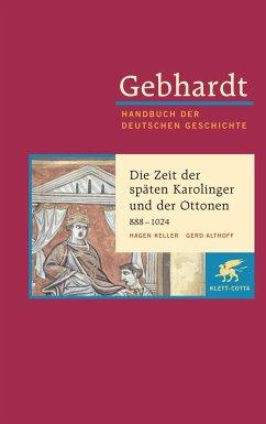 Die Zeit der späten Karolinger und der Ottonen - Gebhardt, Bruno