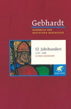 Die Zeit der Staufer (1125 - 1198) - Gebhardt, Bruno