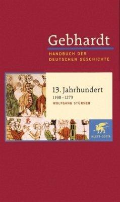 13. Jahrhundert (1198-1273) / Handbuch der deutschen Geschichte Spätantike bis zum Ende des Mitte, Bd.6 - Gebhardt, Bruno
