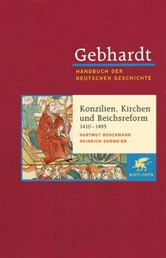 Konzilien, Kirchen- und Reichsreform (1410-1495) - Gebhardt, Bruno
