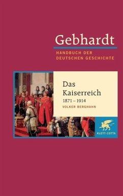 Das deutsche Kaiserreich 1871 - 1914 - Gebhardt, Bruno