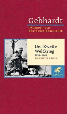 Der Zweite Weltkrieg 1939-1945 / Handbuch der deutschen Geschichte 20. Jahrhundert (1918-2000), Bd.21 - Gebhardt, Bruno