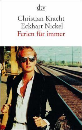 Ferien für immer - Kracht, Christian; Nickel, Eckhart