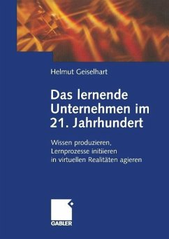Das lernende Unternehmen im 21. Jahrhundert - Geiselhart, Helmut