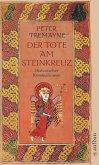 Der Tote am Steinkreuz / Ein Fall für Schwester Fidelma Bd.6
