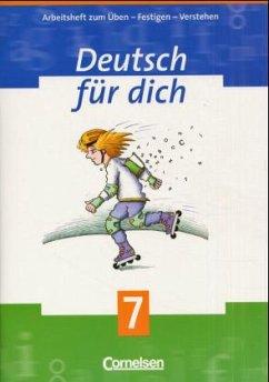 Deutsch für Dich 7. Arbeitsheft. Neue Rechtschr...