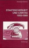 Staatssicherheit und Caritas 1950-1989