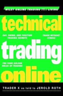 Technical Trading Online - Trader X; Roth, Jerold