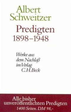 Predigten 1898-1948 / Werke aus dem Nachlaß - Schweitzer, Albert