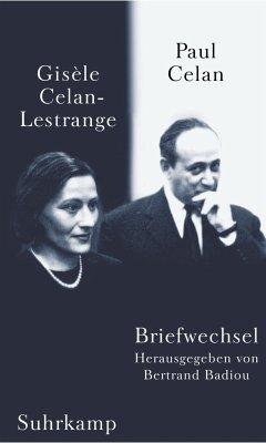 Briefwechsel - Celan, Paul; Celan-Lestrange, Gisele