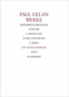 Die Niemandsrose, 2 Tle. / Werke Abt.1, Bd.6 - Celan, Paul
