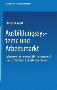 Ausbildungssysteme und Arbeitsmarkt - Hillmert, Steffen