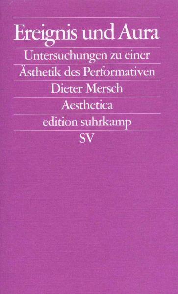 Ereignis und Aura - Mersch, Dieter