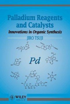 Palladium Reagents & Catalysis - Tsuji, Jiro